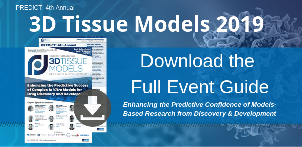 3D Tissue Models Summit 2019 Download the full event guide
